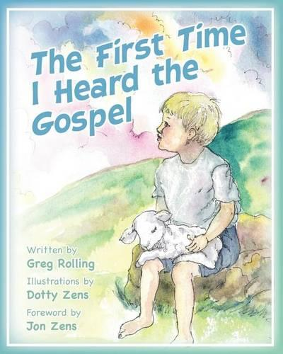 The First Time I Heard the Gospel (Paperback)