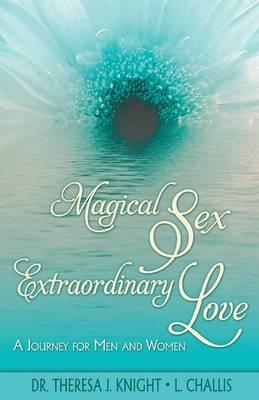 Magical Sex, Extraordinary Love (Paperback)