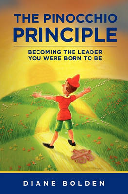 The Pinocchio Principle: Becoming the Leader You Were Born to Be (Paperback)