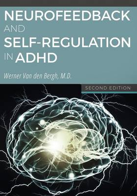 Neurofeedback and Self-Regulation in ADHD - 2nd Edition (Paperback)