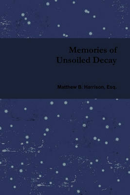 Memories of Unsoiled Decay (Paperback)