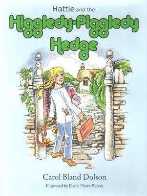 Hattie & the Higgledy Piggledy Hedge (Hardback)