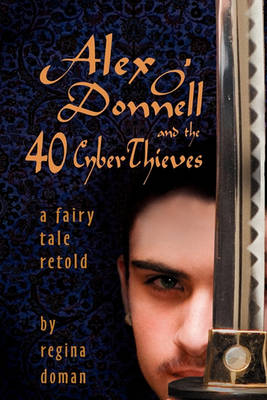 Alex O'Donnell and the 40 CyberThieves (Paperback)