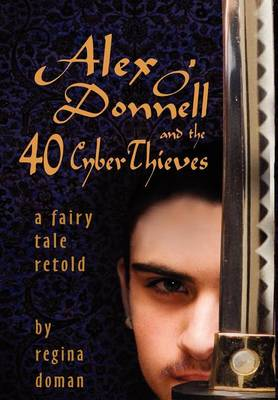 Alex O'Donnell and the 40 Cyberthieves (Hardback)