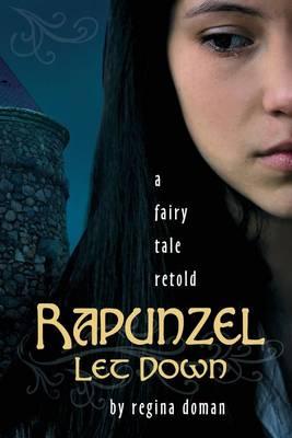 Rapunzel Let Down: A Fairy Tale Retold (Paperback)