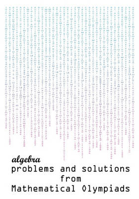 Algebra Problems and Solutions from Mathematical Olympiads (Paperback)
