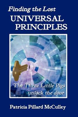 Finding the Lost Universal Principles (Paperback)