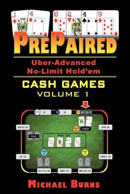 PrePaired: Uber-Advanced No-Limit Hold'em Cash Games - PrePaired Series 1 (Paperback)