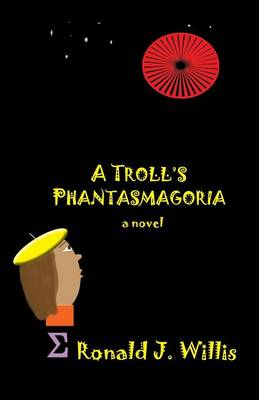 A Troll's Phantasmagoria (Paperback)