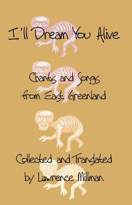 I'll Dream You Alive: Chants and Songs from East Greenland (Paperback)