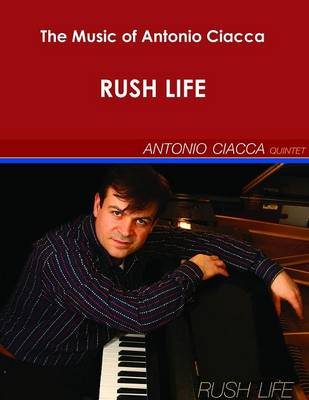The Music of Antonio Ciacca - Rush Life (Paperback)