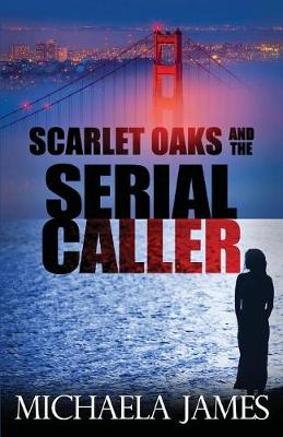 Scarlet Oaks and the Serial Caller - Scarlet Oaks 1 (Paperback)