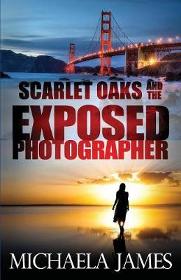 Scarlet Oaks and the Exposed Photographer - Scarlet Oaks 2 (Paperback)