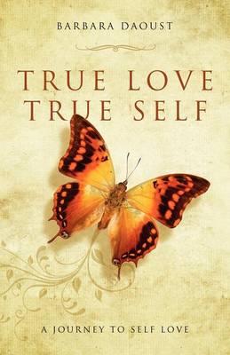 True Love True Self (Paperback)