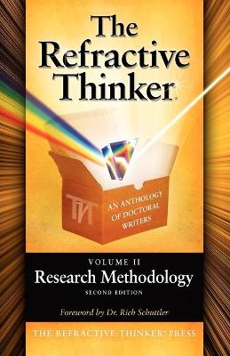 The Refractive Thinker: Volume II: Research Methodology Second Edition (Paperback)