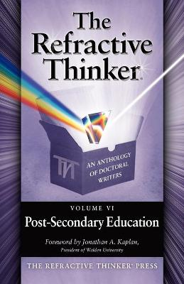 The Refractive Thinker: Volume VI: Post-Secondary Education (Paperback)