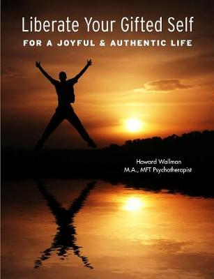 Liberate Your Gifted Self (Paperback)