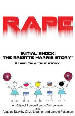 Rape Initial Shock: The Brigitte Harris Story (Paperback)