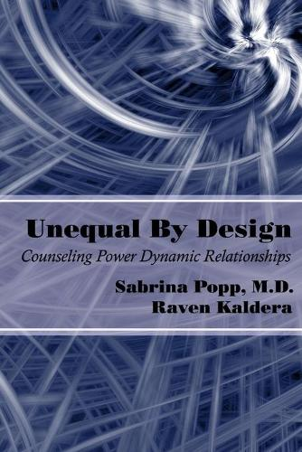 Unequal by Design: Counseling Power Dynamic Relationships (Paperback)
