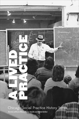 A Lived Practice - SAIC - Chicago Social Practice History (Paperback)
