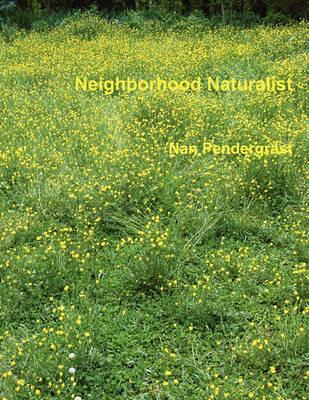 Neighborhood Naturalist (Paperback)