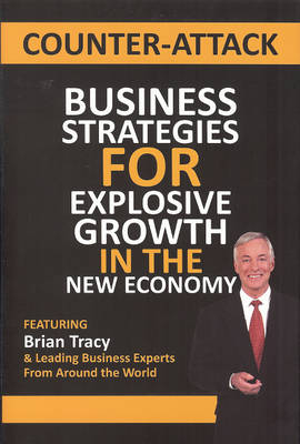 Counter-Attack: Business Strategies for Explosive Growth in the New Economy (Hardback)