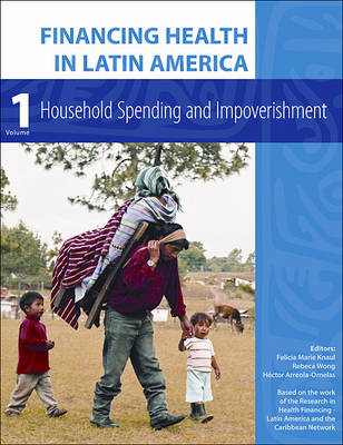 Financing Health in Latin America Volume 1 - Household Spending and Impoverishment (Paperback)