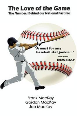 The Love of the Game: The Numbers Behind Our National Pastime (Paperback)