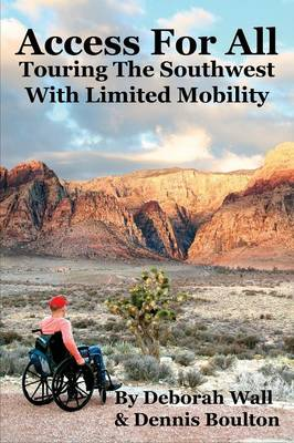 Access for All: Touring the Southwest with Limited Mobility (Paperback)