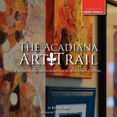 The Acadiana Art Trail (Paperback)