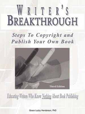 Writer's Breakthrough: Steps to Copyright and Publish Your Own Book (Paperback)