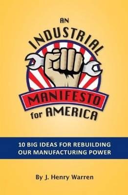 Industrial Manifesto for America (Hardback)