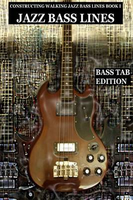The Blues in 12 Keys: Walking Bass Lines - Constructing Walking Jazz Bass Lines Bk. 1 (Paperback)