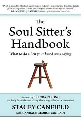 The Soul Sitter's Handbook: What to Do When Your Loved One is Dying (Paperback)