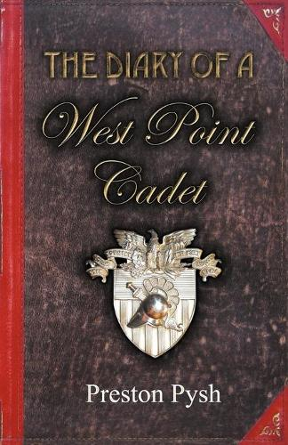 The Diary of a West Point Cadet: Captivating and Hilarious Stories for Developing the Leader Within You (Paperback)