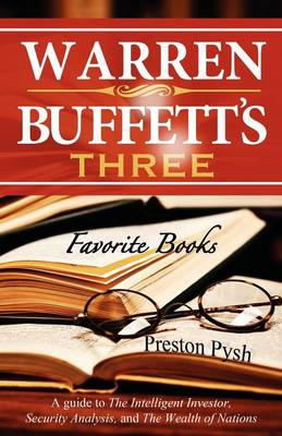 Warren Buffett's 3 Favorite Books: A Guide to The Intelligent Investor, Security Analysis, and The Wealth of Nations (Paperback)