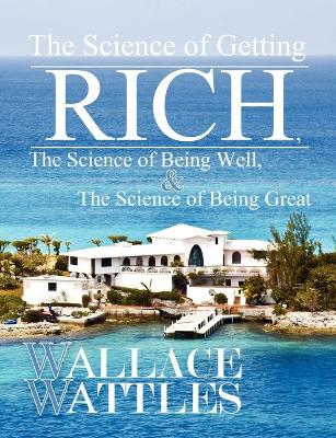 The Science of Getting Rich, The Science of Being Well, and The Science of Becoming Great (Paperback)