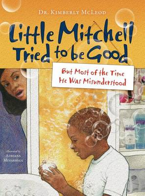 Little Mitchell Tried to Be Good, But Most of the Time He Was Misunderstood (Hardback)