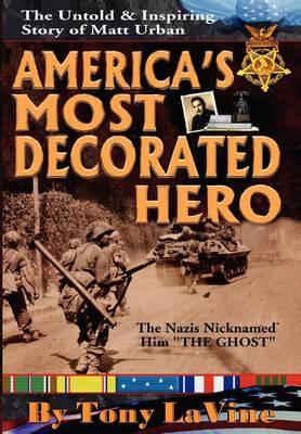 America's Most Decorated Hero (Hardback)
