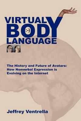 Virtual Body Language (Paperback)