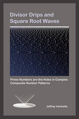 Divisor Drips and Square Root Waves (Paperback)