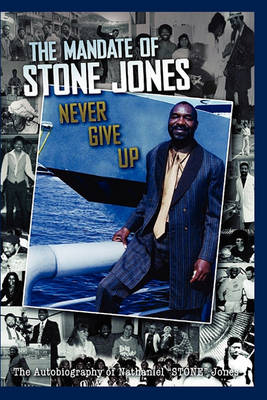 The Mandate of Stone Jones Never Give Up (Paperback)