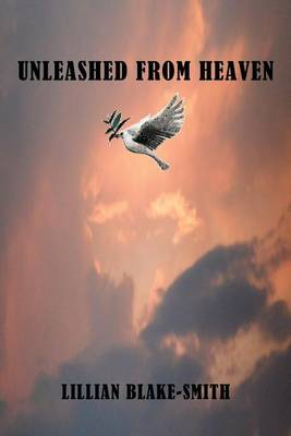 Unleashed from Heaven (Paperback)