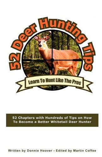 52 Deer Hunting Tips (Paperback)