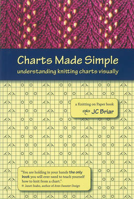 Charts Made Simple: Understanding Knitting Charts Visually (Paperback)