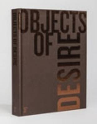 Objects of Desire: Desire Is What Leads You Through Life (Hardback)