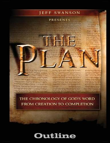 The Plan Outline: The Chronology of God's Word from Creation to Completion (Paperback)