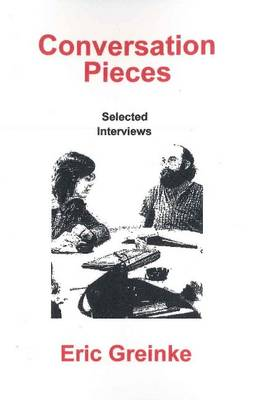 Conversation Pieces: Selected Interviews (Paperback)