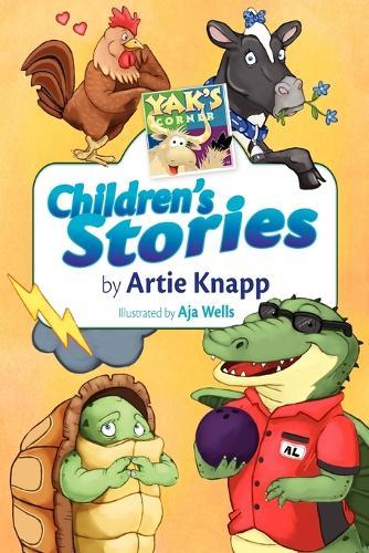 Yak's Corner: Children's Stories by Artie Knapp (Paperback)
