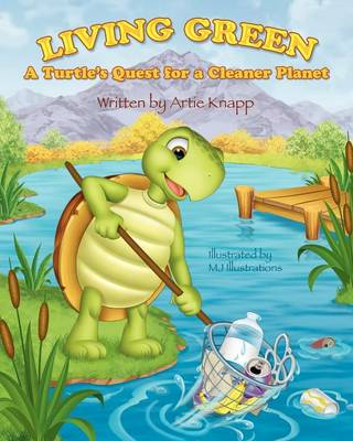 Living Green: A Turtle's Quest for a Cleaner Planet (Paperback)
